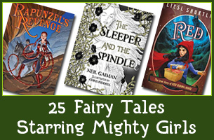 25 Fairy Tales Starring Mighty Girls