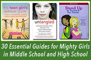 30 Essential Guides for Mighty Girls in Middle School and High School