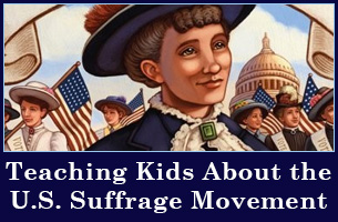 Teaching Kids about the US Suffrage Movement