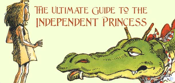 The Ultimate Guide to the Independent Princess