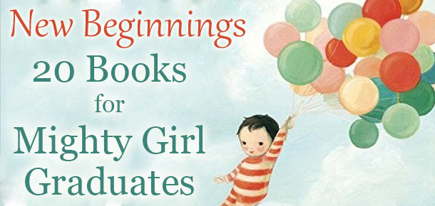 Books for Mighty Girl Graduates