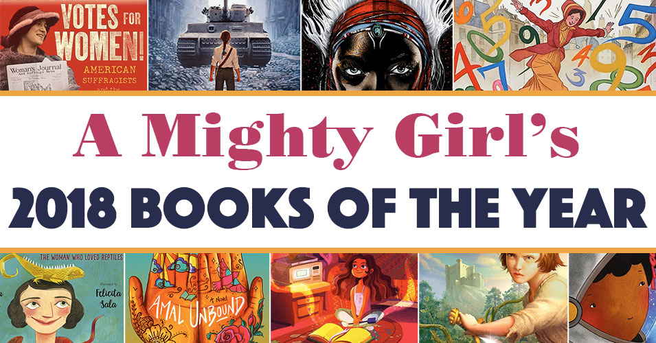 A Mighty Girls 2018 Books Of The Year A Mighty Girl