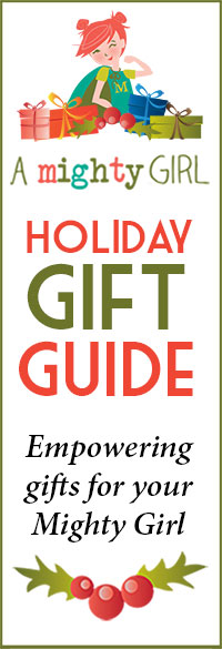 A Mighty Girl's Girl Empowerment Holiday Guide