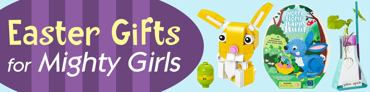 Easter Gifts for Mighty Girls
