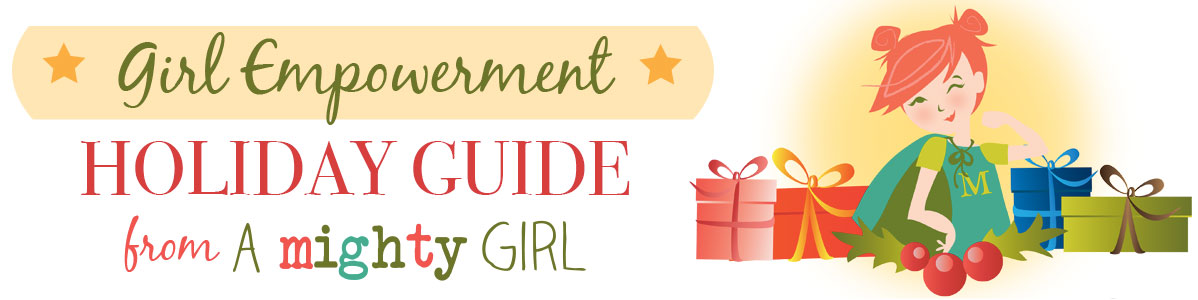 A Mighty Girl's 2017 Holiday Guide