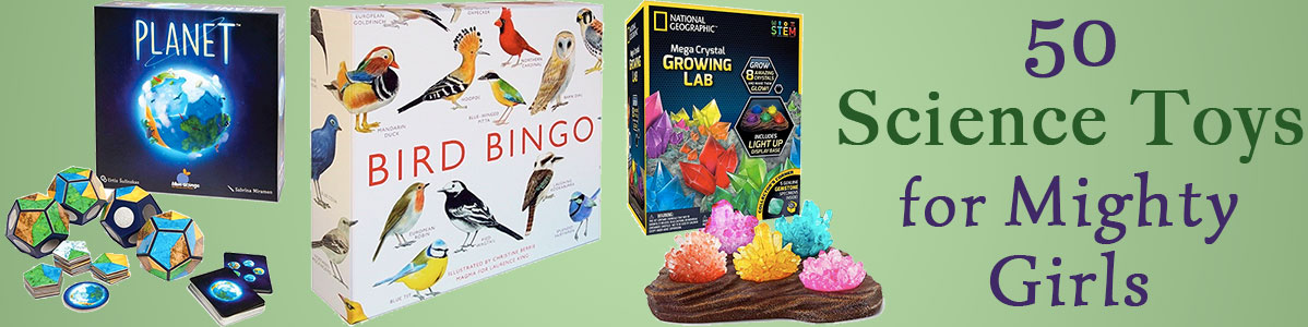 Science Toys for Mighty Girls